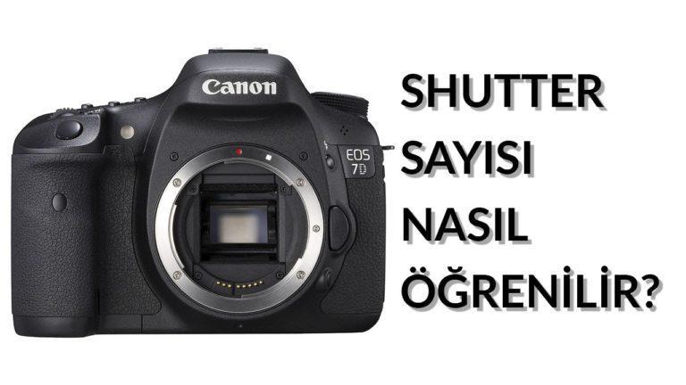 Fotoğraf Makinalarında Shutter Sayısı Nasıl Öğrenilir?